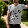 Picture of Playera hombre | México is the sh*t